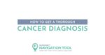 SURVIVEiT How to get a thorough cancer diagnosis