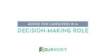 SURVIVEiT Advice for Cancer Caregivers in a Decision-Making Role