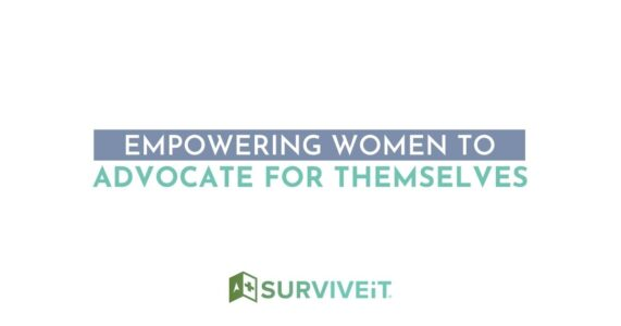 SURVIVEiT Empowering Women To Advocate For Themselves